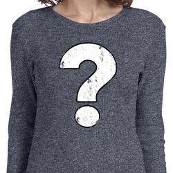 Ladies Distressed Question Long Sleeve Shirt