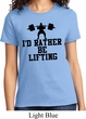 Ladies Fitness Shirt I Rather Be Lifting Tee T-Shirt