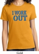 Ladies Fitness Shirt I Work Out Tee T-Shirt