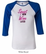 Ladies Fitness Shirt Squat Now Wine Later Raglan Tee T-Shirt
