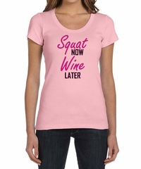 Ladies Fitness Shirt Squat Now Wine Later Scoop Neck Tee T-Shirt