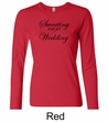 Ladies Fitness Shirt Sweating For My Wedding Long Sleeve Tee T-Shirt