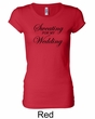 Ladies Fitness Shirt Sweating For My Wedding Longer Length Tee T-Shirt