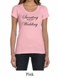 Ladies Fitness Shirt Sweating For My Wedding Scoop Neck Tee T-Shirt