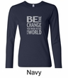 Ladies Shirt Be The Change Long Sleeve Tee T-Shirt