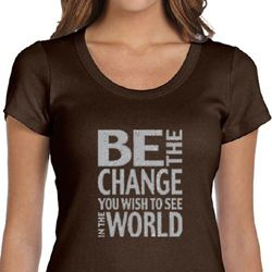 Ladies Shirt Be The Change Scoop Neck Tee T-Shirt