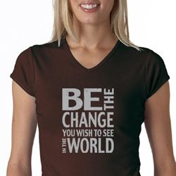 Ladies Shirt Be The Change V-neck Tee T-Shirt