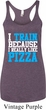 Ladies Tanktop I Train For Pizza Tri Blend Racerback Tank Top