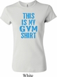 Ladies This Is My Gym Shirt Crewneck Shirt