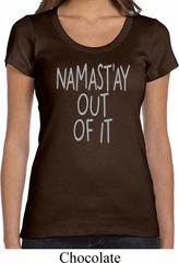 Ladies Yoga Shirt Namastay Out Of It Scoop Neck Tee T-Shirt