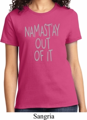 Ladies Yoga Shirt Namastay Out Of It Tee T-Shirt
