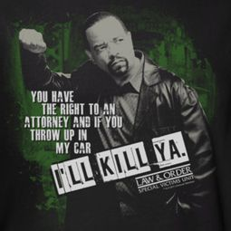 Law & Order: SVU I'll Kill Ya Shirts