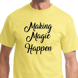 Making Magic Happen Shirts - Black Print