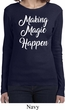 Making Magic Happen White Print Ladies Long Sleeve Shirt