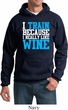 Mens Fitness Hoodie I Train For Wine Hoody