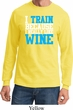Mens Fitness Shirt I Train For Wine Long Sleeve Tee T-Shirt