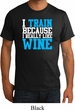 Mens Fitness Shirt I Train For Wine Organic Tee T-Shirt