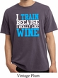 Mens Fitness Shirt I Train For Wine Pigment Dyed Tee T-Shirt