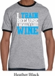 Mens Fitness Shirt I Train For Wine Ringer Tee T-Shirt