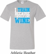 Mens Fitness Shirt I Train For Wine Tall Tee T-Shirt