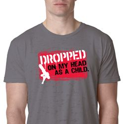 Mens Funny Shirt Dropped On My Head Burnout Tee T-Shirt