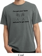 Mens Funny Shirt I've Got Your Back Pigment Dyed Tee T-Shirt