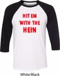 Mens Funny Tee Hit em with the Hein Raglan Shirt