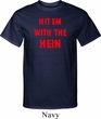 Mens Funny Tee Hit em with the Hein Tall T-shirt