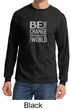 Mens Shirt Be The Change Long Sleeve Tee T-Shirt