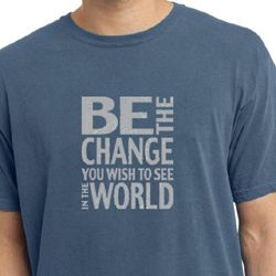 Mens Shirt Be The Change Pigment Dyed Tee T-Shirt
