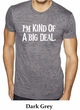 Mens Shirts Kind of a Big Deal White Print Burnout Tee T-Shirt