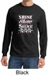 Moonshine Shirt Let It Shine Long Sleeve Shirt