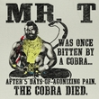Mr. T Shirt Cobra Died Adult Natural Tee T-Shirt