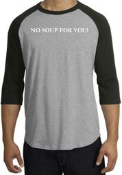 No Soup For You - Adult 3/4 Sleeve Raglan Heather Grey/Black Tee