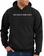 No Soup For You Hoodie Black
