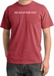No Soup For You T-shirt - Adult Pigment Dyed Dashing Red Tee