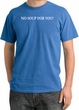 No Soup For You T-shirt - Adult Pigment Dyed Medium Blue Tee