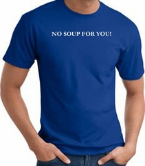 No Soup For You T-shirt - Adult Royal Tee