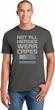 Not All Heroes Wear Capes Police Officer Soft Style Unisex T-Shirt
