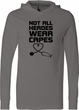 Not All Heroes Wear Capes Stethoscope Lightweight Hoodie T-Shirt