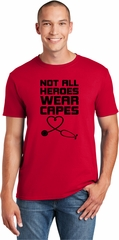 Not All Heroes Wear Capes Stethoscope Soft Style Unisex T-Shirt