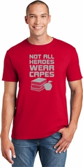 Not All Heroes Wear Capes Teacher Soft Style Unisex T-Shirt