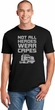 Not All Heroes Wear Capes Trucker Soft Style Unisex T-Shirt