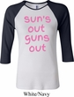 Pink Suns Out Guns Out Ladies Raglan Shirt