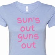Pink Suns Out Guns Out Ladies Shirts