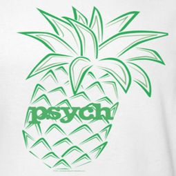 Psych Pineapple Shirts