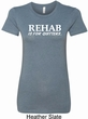 Rehab Is For Quitters Ladies Longer Length Shirt