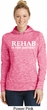 Rehab Is For Quitters Ladies Moisture Wicking Hoodie