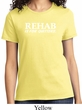 Rehab Is For Quitters Ladies Shirt