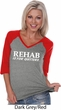 Rehab Is For Quitters Ladies Three Quarter Sleeve V-Neck Raglan Shirt
